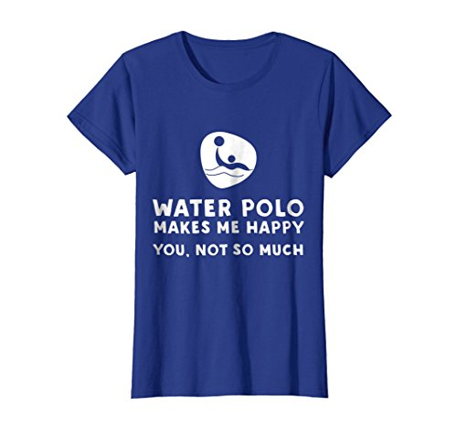 Womens Water Polo Makes Me Happy - Funny Water Polo T-Shirt Small Royal Blue