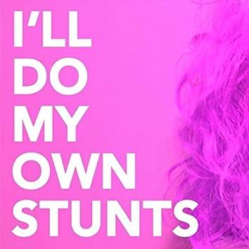 I'll Do My Own Stunts
