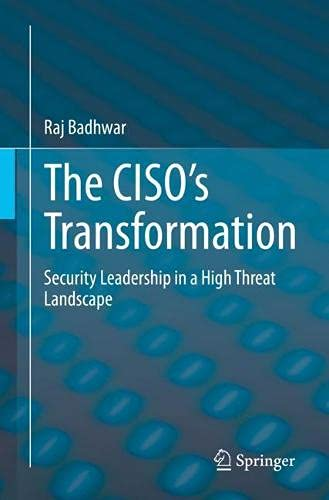 The CISO's Transformation: Security Leadership in a High Threat Landscape
