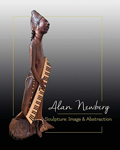 Compare Textbook Prices for Sculpture: Image & Abstraction  ISBN 9781087910185 by Newberg, Alan