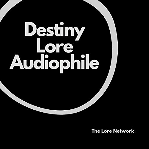 Destiny Lore Audiophile Podcast By The Lore Network cover art
