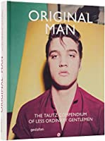 Original Man: The Tautz Compendium of Less Ordinary Gentlemen