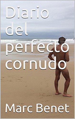 Diario del perfecto cornudo