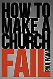 How to Make a Church Fail (English Edition)