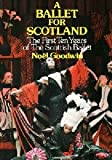 A ballet for Scotland: The first ten years of the Scottish Ballet