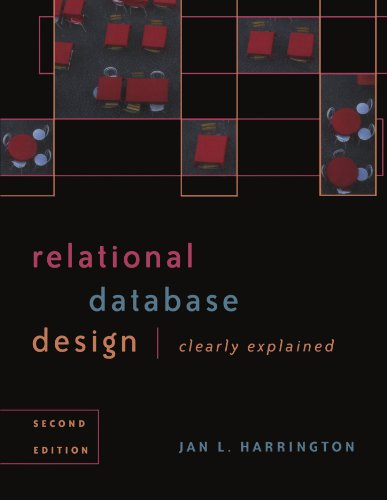 Relational Database Design Clearly Explained (The Morgan Kaufmann Series in Data Management Systems, Band 3)