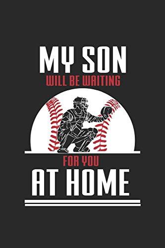 My Son will be waiting for you at home: Baseball Dad Mama Notizbuch liniert DIN A5 - 120 Seiten für Notizen, Zeichnungen, Formeln | Organizer Schreibheft Planer Tagebuch