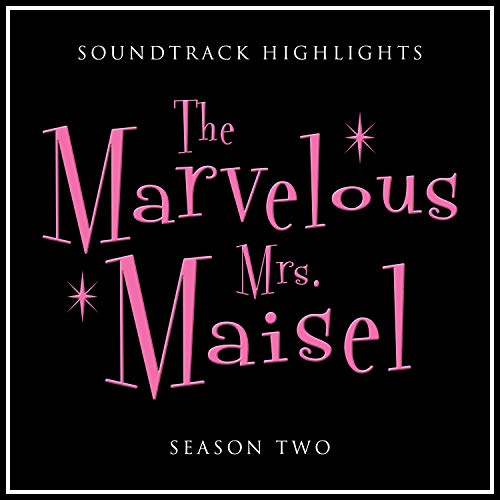 The Marvelous Mrs. Maisel Season 2 Soundtrack Highlights