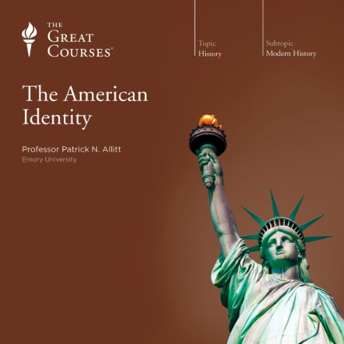 The American Identity                   By:                                                                                                                                 Patrick N. Allitt,                                                                                        The Great Courses                               Narrated by:                                                                                                                                 Patrick N. Allitt                      Length: 24 hrs and 21 mins     168 ratings     Overall 4.5