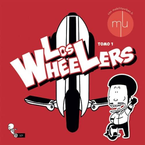 Los Wheelers: Volúmen 1 - La primera caricatura sobre ruedas eléctricas | 66 páginas humorísticas