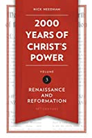 2,000 Years of Christ's Power: Renaissance and Reformation (Grace Publications)