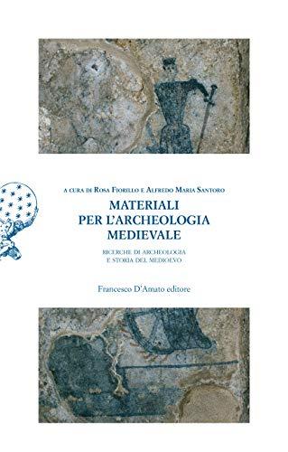 Materiali per l'archeologia medievale. Ricerche di archeologia e storia del Medioevo