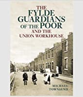 The Fylde Guardians of the Poor and the Union Workhouse