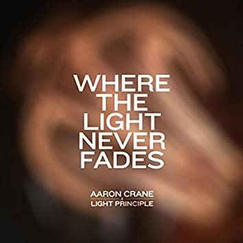 Where the Light Never Fades