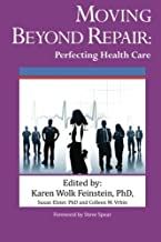 Moving Beyond Repair:: Perfecting Health Care