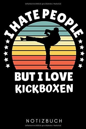 I HATE PEOPLE BUT I LOVE KICKBOXEN NOTIZBUCH: A5 Notizbuch KARIERT Kickboxen | Kickbox Buch | Boxen | Kampfkunst Bücher | Kampfsport | Training | Trainingsbuch | Kickboxer | Sport | Kampfsportler