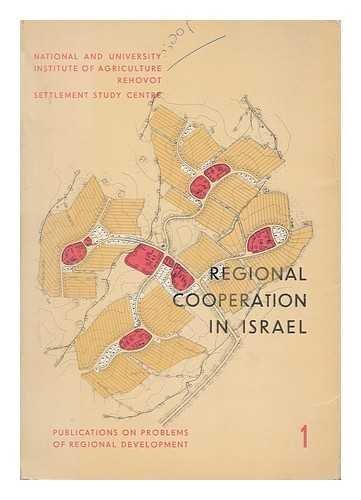 Regional Cooperation in Israel / [Prepared by Raanan Weitz, Levia Applebaum and Avshalom Rokach ; Translated by Hanna Shmorak ; Edited by S. C. Hyman
