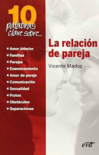 Relacion De pareja. Diez Palabras Clave (10 Palabras Clave Sobre...)