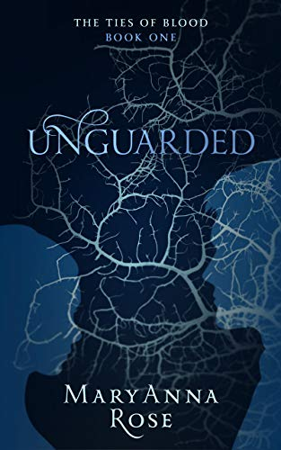 Unguarded (The Ties Of Blood Book 1)