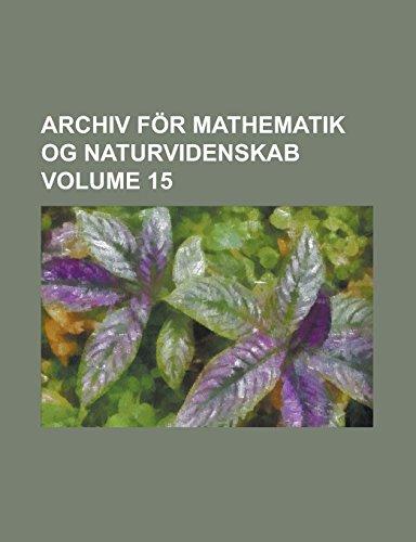 Archiv for Mathematik Og Naturvidenskab Volume 15