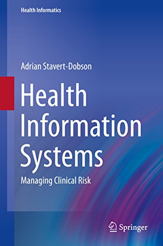Health Information Systems: Managing Clinical Risk (Health Informatics Book 0)