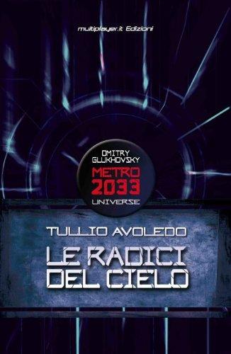 Le Radici del Cielo - Metro 2033 Universe
