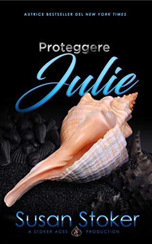 Proteggere Julie (Armi & Amor Vol. 8) (Italian Edition)
