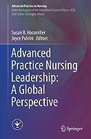 Advanced Practice Nursing Leadership: A Global Perspective (Advanced Practice in Nursing)