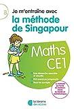 Je m'entraîne avec la méthode de Singapour CE1 - Soutien scolaire