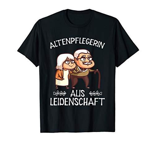 Altenpflegerin Geschenk Lustig Altenpflege Shirt Sprüche T-Shirt