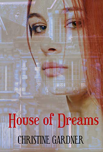 House of Dreams by Christine Gardner