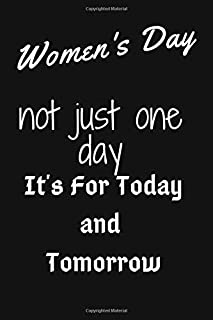 Women's Day not just one day it's for today and tomorrow: 8 March International Women's Day Feminist,Women Appreciation Jo...