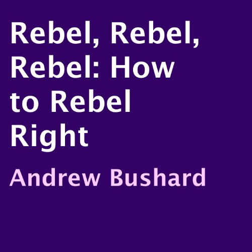 Rebel, Rebel, Rebel audiobook cover art