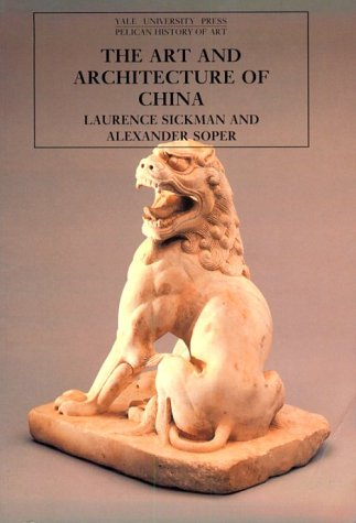 The Art and Architecture of China: 3rd edition (The Yale University Press Pelican Histor)