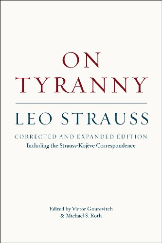 On Tyranny: Including the Strauss-Kojeve Correspondence: Corrected and Expanded Edition, Including the Strauss-Kojève Correspondence