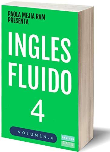 INGLÉS FLUIDO 4: EL MAS EXITOSO CURSO DE INGLES Lecciones...