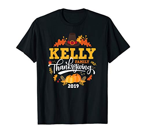 Thanksgiving 2019 Kelly Family Last Name Matching T-Shirt