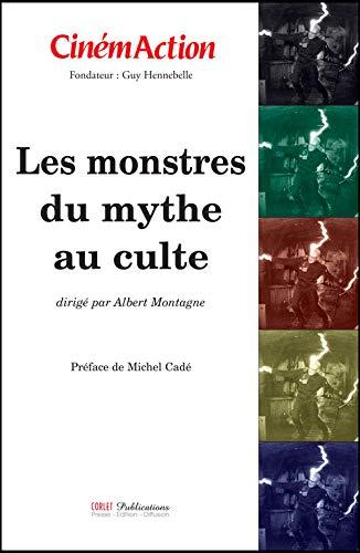 CinémAction, N° 126 : Les monstres, du mythe au culte PDF Books