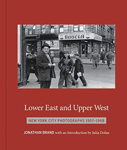 Image of Lower East and Upper West: New York City Photographs 1957-1968