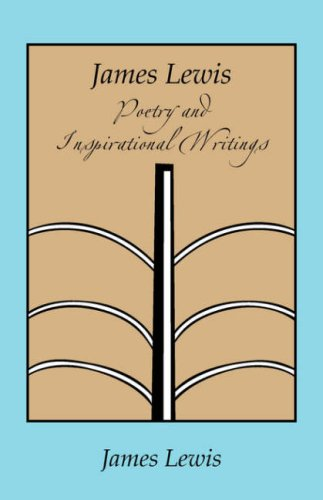 James Lewis: Poetry and Inspirational Writings