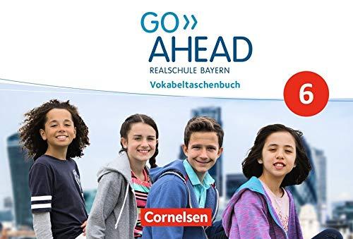 Go Ahead - Realschule Bayern 2017: 6. Jahrgangsstufe - Vokabeltaschenbuch