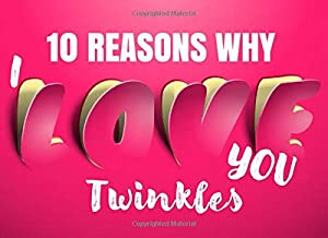 10 Reasons Why I Love You - Twinkles: Romantic Nicknames for Boyfriends & Husbands - What I Love About You - Fill In The Blank Book for Him - I Love You Because Prompt Card - Write In List