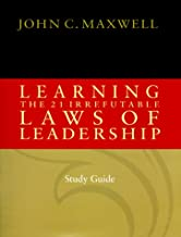 Learning the 21 Irrefutable Laws of Leadership (Study Guide)