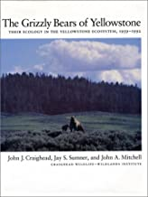 The Grizzly Bears of Yellowstone: Their Ecology In The Yellowstone Ecosystem