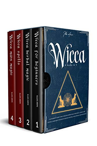 WICCA: 4-IN-1 Beginner's guide to Wicca religion, Herbal Magic, Moon Magic, Candles, and Crystals. Learn about the Book of Shadows and Spells, Wicca rituals and witchcraft (English Edition)