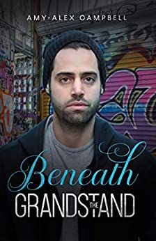 [Amy-Alex Campbell]のBeneath the Grandstand (Marsden Park Series Book 2) (English Edition)