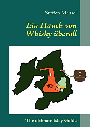 Ein Hauch von Whisky überall: The ultimate Islay Guide