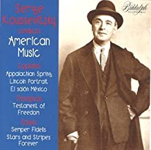 Copland: Appalachian Spring; Lincoln Portrait; El Salon Mexico / Thompson: Testament of Freedom / Sousa: Semper Fidelis March; Stars and Stripes Forever Serge Koussevitsky Conducts American Music