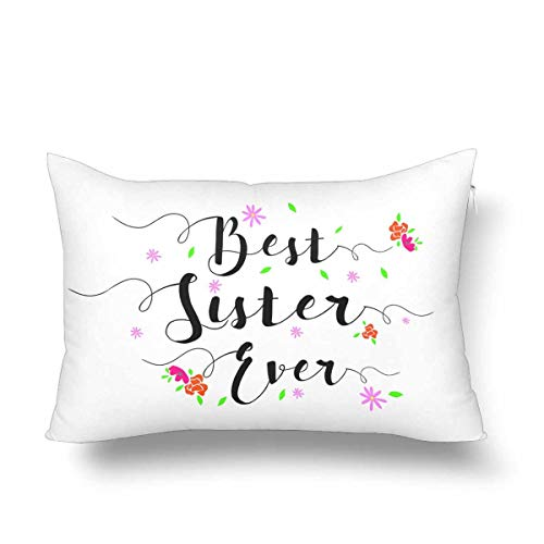 adshdjfbdjh2 Best Sister Ever Flower Accents Pillow Cases Pillowcase, Rectangle Pillow Covers Protector for Home Couch Sofa Bedding Decorative 16x24 16x24 inch