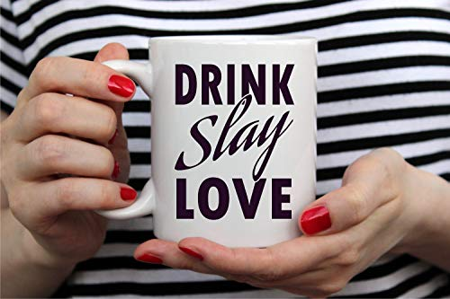 Drink Slay Love Coffee MugGran idea de regalo perfecta para casa o la oficina 11oz cerámica café o taza de té